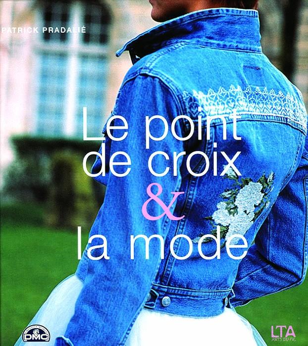 """Livre """"Le point de croix & la mode"""""""